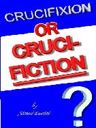 1Crucifixion or Crucifiction
